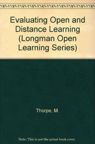 Evaluating Open and Distance Learning (Longman Open Learning Series): Thorpe, Mary