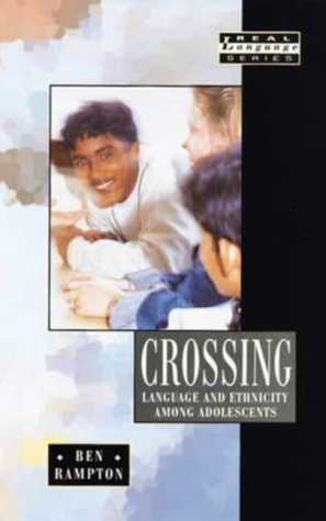 9780582217904: Crossing: Language and Ethnicity Among Adolescents (Real Language Series)