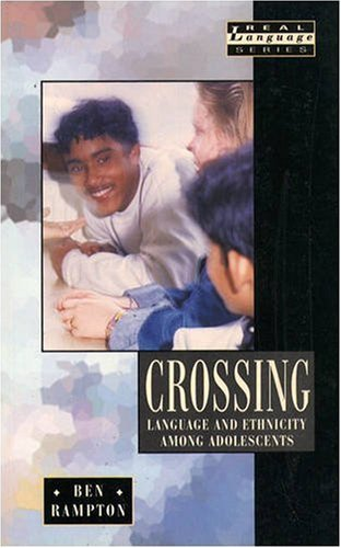 9780582217911: Crossing: Language and Ethnicity Among Adolescents (Real Language Series)