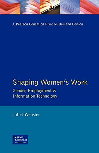 Shaping Women's Work : Gender, Employment and Information Technology (Longman Sociology Series...