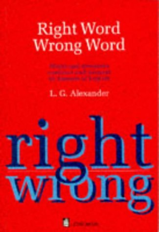 Right Word Wrong Word. Words and structures confused and misused by learners of English
