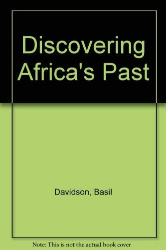 Discovering Africa's Past (9780582220492) by Basil Davidson