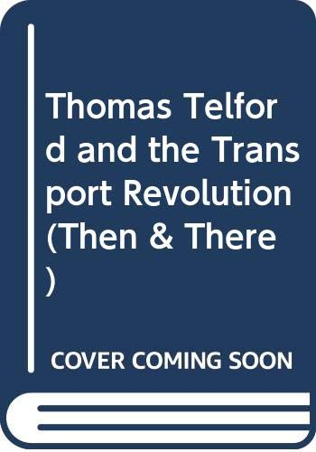 Thomas Telford and the Transport Revolution (Then: Cameron, A.D.
