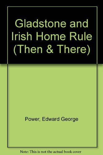 9780582221390: Gladstone and Irish Home Rule (Then & There)