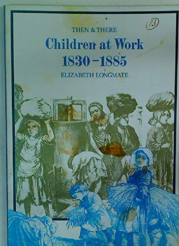 Then & There, Children at Work 1830-1885