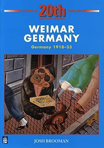 9780582223721: Weimar Germany: Germany 1918-33 (LONGMAN TWENTIETH CENTURY HISTORY SERIES)