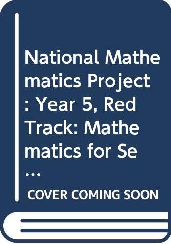 National Mathematics Project: Year 5, Red Track: Mathematics for Secondary Schools (0582225175) by Eon Harper; Norman Blackett; Dietmar Kuchemann; Heather McLeay; Michael Mahoney; Sally Marshall; Edward Martin; Peter Reed; Sheila Russell; et al