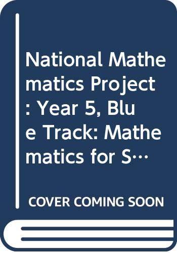 National Mathematics Project: Year 5, Blue Track: Mathematics for Secondary Schools (9780582225190) by Eon Harper; Norman Blackett; Dietmar Kuchemann; Heather McLeay; Michael Mahoney; Sally Marshall; Edward Martin; Peter Reed; Sheila Russell; et al