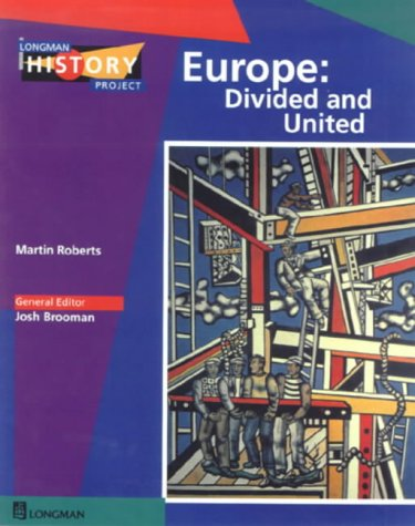9780582226692: Europe: Divided and United - Reconstruction and Cooperation (Longman History Project)
