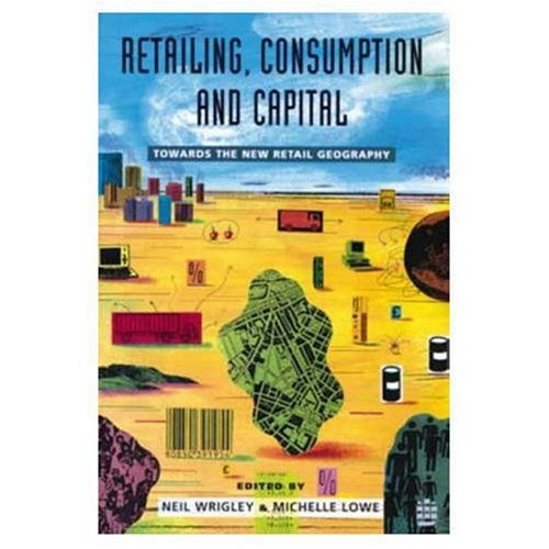 9780582228245: Retailing, Consumption and Capital: Towards the New Retail Geography