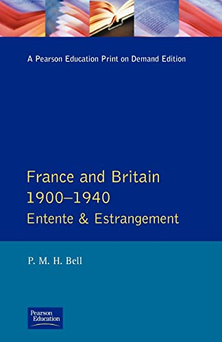 9780582229532: France and Britain, 1900-1940: Entente and Estrangement