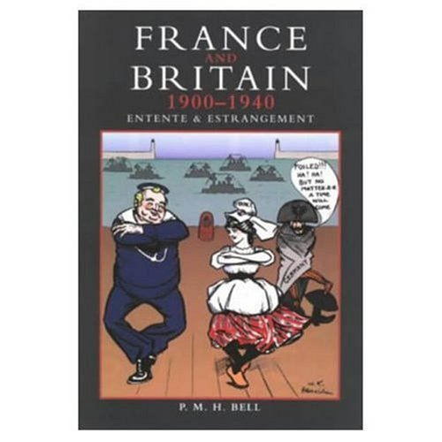 9780582229549: France and Britain, 1900-1940: Entente and Estrangement
