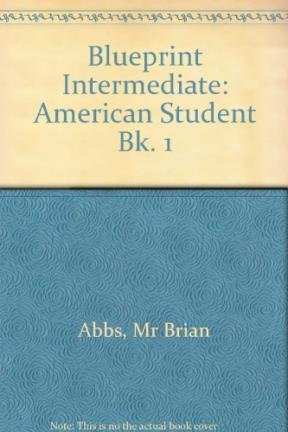 American Blueprint Student Book 1 Full Edition: Brian Abbs; Ingrid