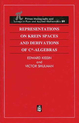 Representations on Krein Spaces and Derivations of C -Algebras: Kissin, Edward