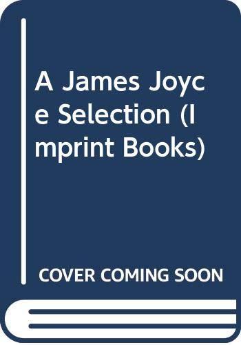 A James Joyce Selection (Imprint Books): Joyce, James