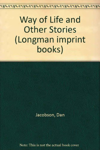 Way of Life and Other Stories (Longman imprint books): Jacobson, Dan