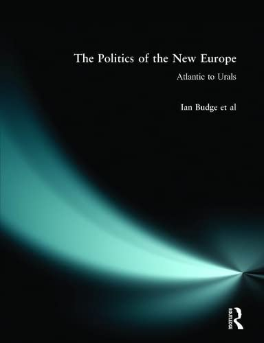 The Politics of the New Europe: Atlantic: Kenneth Newton; R.