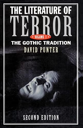 9780582237148: The Literature of Terror: A History of Gothic Fictions from 1765 to the Present Day, Vol. 1: The Gothic Tradition