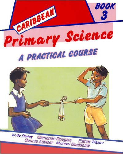 9780582237339: Caribbean Primary Science Pupils' Book 3 (Bk. 3)