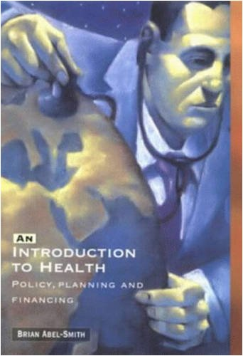 9780582238664: An Introduction To Health: Policy, Planning and Financing