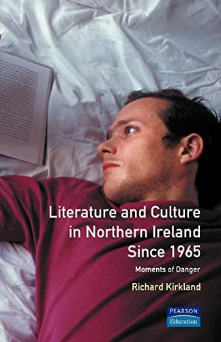 9780582238848: Literature and Culture in Northern Ireland Since 1965: Moments of Danger (Longman Studies In Twentieth Century Literature)