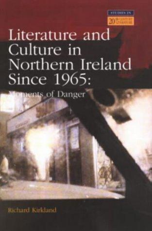9780582238855: Literature and Culture in Northern Ireland Since 1965: Moments of Danger (Studies in Twentieth Century Literature)