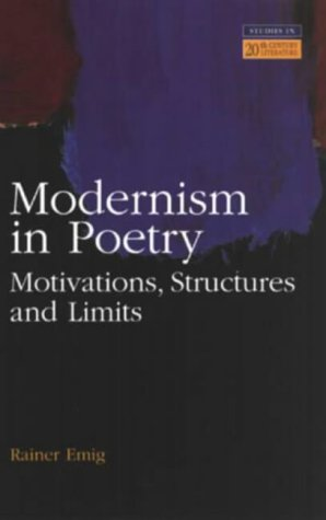 9780582239197: Modernism in Poetry: Motivations, Structures and Limits (Studies in Twentieth Century Literature)
