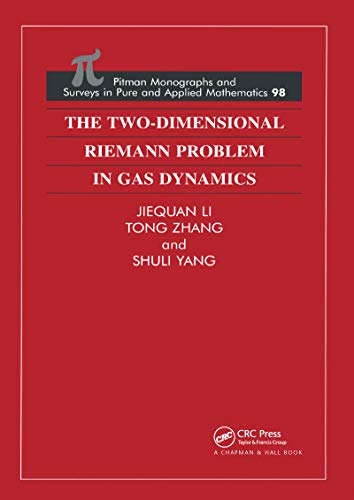 The Two-Dimensional Riemann Problem in Gas Dynamics (Monographs and Surveys in Pure and Applied ...