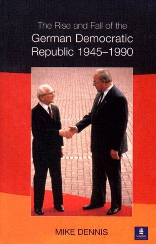 9780582245624: Rise and Fall of the German Democratic Republic 1945-1990, The