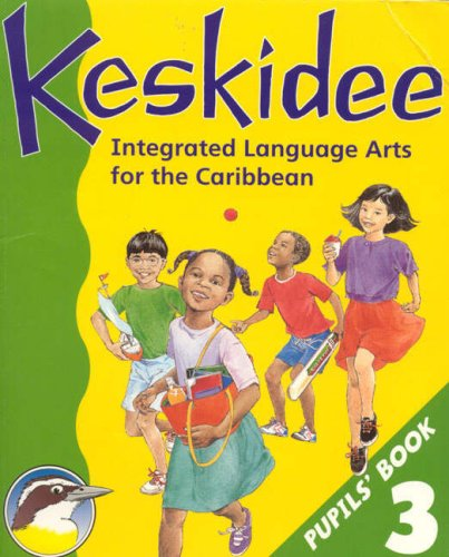 Keskidee: Primary Language Arts for the Caribbean: Pupil's Book 3 (9780582246850) by Ann Worrall; Ann Ward; Laurel Ince; Emma Derrick; Yvonne Forde