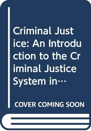 9780582247697: Criminal Justice: An Introduction to the Criminal Justice System in England and Wales