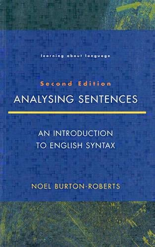 Analysing Sentences: Introduction to English Syntax (Learning: Prof Noel Burton-Roberts