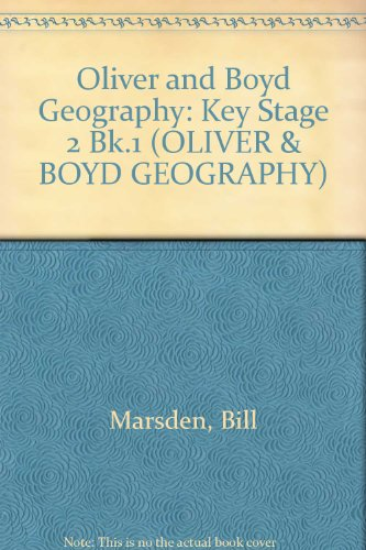 Oliver and Boyd Geography: Key Stage 2: Marsden, W. E.,