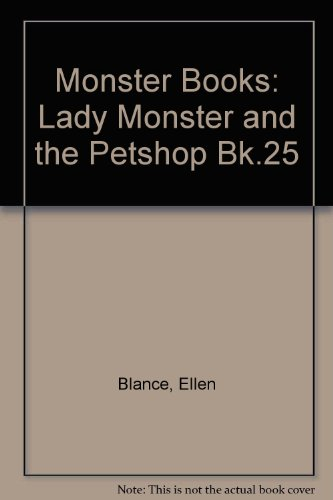 Monster Books: Lady Monster and the Petshop Bk.25 (0582250692) by Ellen Blance; Ann Cook