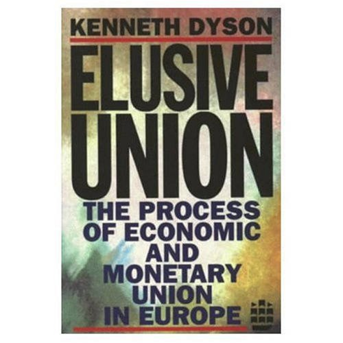 9780582251311: Elusive Union: The Process of Economic and Monetary Union in Europe