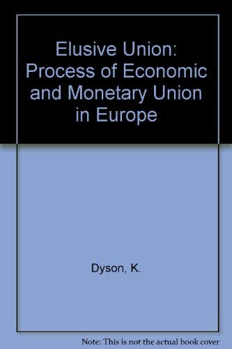 9780582251328: Elusive Union: The Process of Economic and Monetary Union in Europe