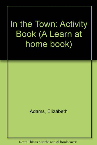 In the Town: Activity Book (0582252695) by Elizabeth Adams; Andrew Ross
