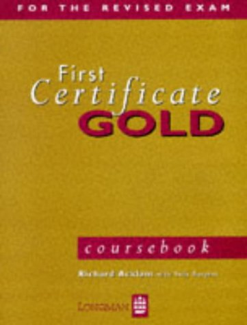 First Certificate Gold: Coursebook (FCE): Richard Acklam, Sally