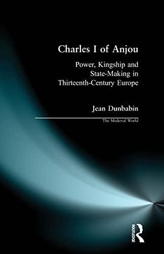 9780582253704: Charles I of Anjou: Power, Kingship and State-Making in Thirteenth-Century Europe