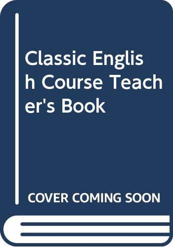 9780582254183: Classic English Course: Teacher's Book