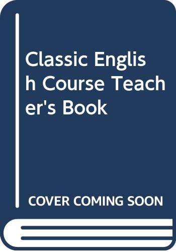9780582254183: Classic English Course Teacher's Book