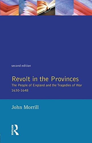9780582254886: Revolt in the Provinces: The People of England and the Tragedies of War, 1630-48