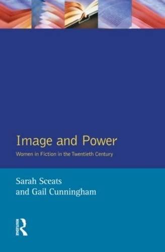 Image & Power Women In Fiction In The Tw: Sarah Sceats