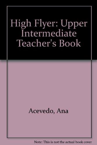 9780582256057: High Flyer Upper Intermediate Teacher's Book