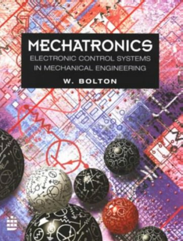 9780582256347: Mechatronics: Electronic Control Systems in Mechanical Engineering