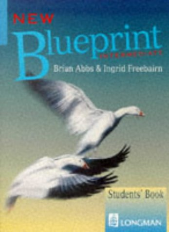 New Blueprint Intermediate: Student's Book (9780582258303) by Brian Abbs; Ingrid Freebairn