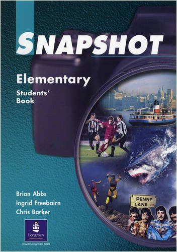 Snapshot Elementary Student's Book 1 (9780582259003) by Brian Abbs; Ingrid Freebairn; Chris Barker