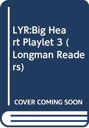 Big Heart (Longman Readers): Kilbey, Liz