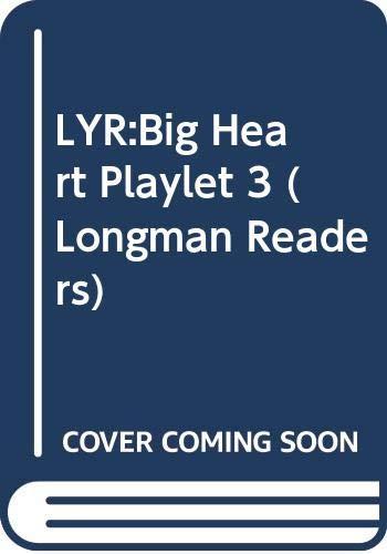 9780582259195: LYR:Big Heart Playlet 3 (Longman Readers)