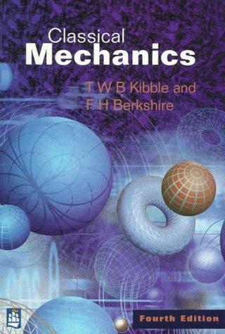 Classical Mechanics: T. W. B.